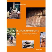 Sigrun Jakubaschke, Kalligraphische Reise
